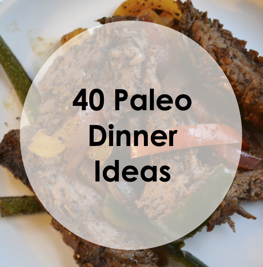 Paleo Dinner Party Ideas Part - 33: Deciding What To Make For Dinner After Work Is Often The Most Challenging  Part Of The Day, So Iu0027ve Compiled 40 Paleo Dinner Ideas To Help Inspire  Your Next ...